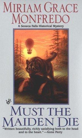 Must the Maiden Die by Miriam Grace Monfredo