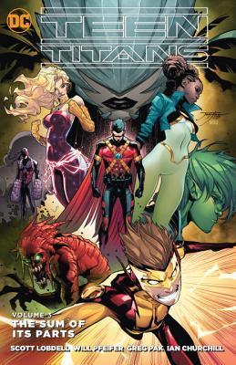 Teen Titans, Volume 3: The Sum of Its Parts by Greg Pak, Scott Lobdell, Will Pfeifer