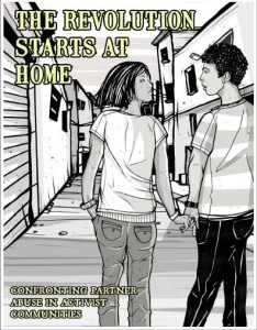 The Revolution Starts at Home: Confronting Partner Abuse in Activist Communities (Zine) by Leah Lakshmi Piepzna-Samarasinha, Jai Dulani, Ching-In Chen