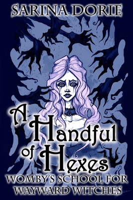 A Handful of Hexes: A Cozy Witch Mystery by Sarina Dorie
