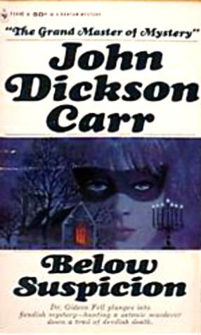 Below Suspicion by John Dickson Carr