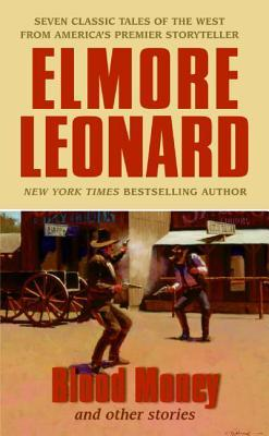 Blood Money and Other Stories by Elmore Leonard