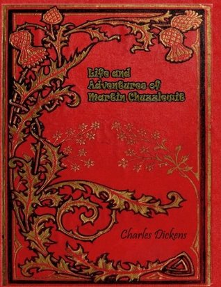 Life and Adventures of Martin Chuzzlewit by Charles Dickens