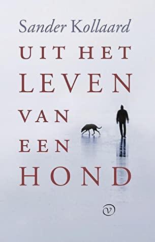 Uit het leven van een hond by Sander Kollaard