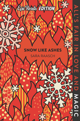 Snow Like Ashes Epic Reads Edition by Sara Raasch