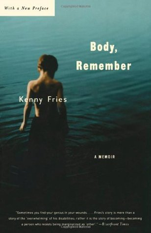 Body, Remember: A Memoir by Kenny Fries, David Bergman, Joan Larkin
