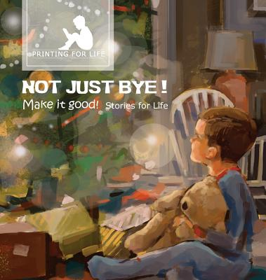 Not just bye: Make it good by