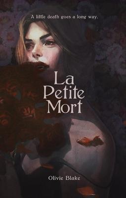 La Petite Mort by Little Chmura, Olivie Blake