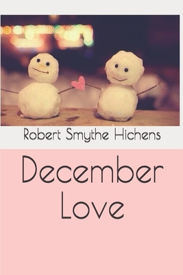 December Love by Robert Smythe Hichens