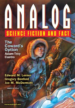 Analog Science Fiction and Fact March 2016 (Vol 136, no. 3) by Joe M. McDermott, Gregory Benford, Eric Del Carlo, Adam-Troy Castro, Art Holcomb, Thomas R. Dulski, Trevor Quachri, Howard V. Hendrix