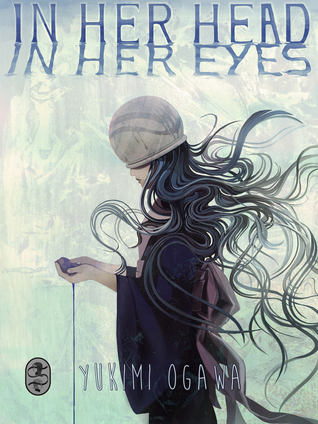 In Her Head, In Her Eyes by Yukimi Ogawa