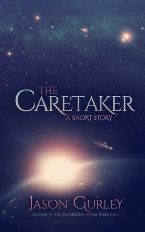 The Caretaker by Jason Gurley