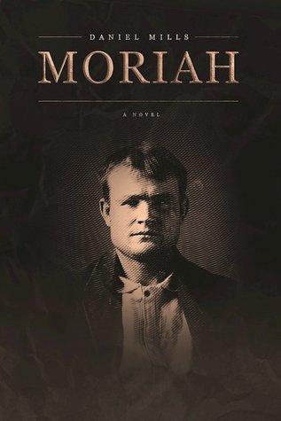 Moriah by Daniel Mills