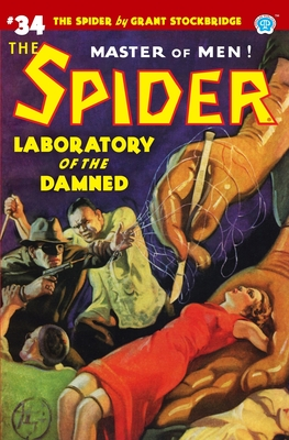 The Spider #34: Laboratory of the Damned by John Newton Howitt, Norvell W. Page
