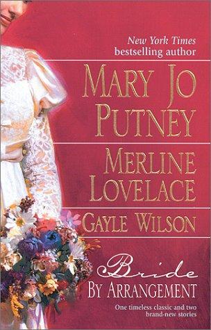 Bride by Arrangement by Gayle Wilson, Merline Lovelace, Mary Jo Putney