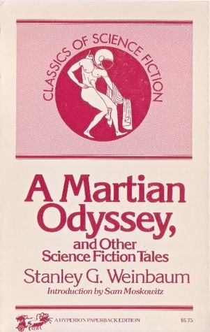 A Martian Odyssey and Other Science Fiction Tales by Sam Moskowitz, Ralph Milne Farley, Virgil Finlay, Stanley G. Weinbaum
