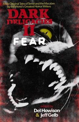 Dark Delicacies II: Fear by del Howison
