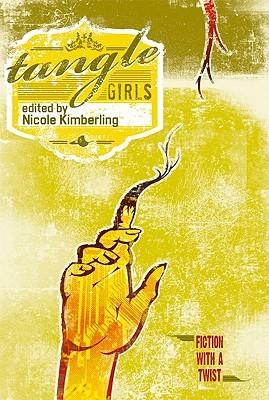Tangle Girls by Trent Roman, Nicole Kimberling, Jesse Sandoval, Tenea D. Johnson, Erin MacKay, J.D. EveryHope, Philip Edward Kaldon