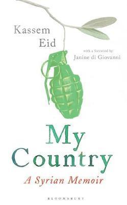 My Country: A Syrian Memoir by Kassem Eid, Janine Di Giovanni