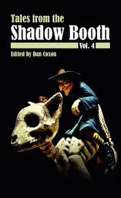 Tales from the Shadow Booth, Vol. 4 by Giselle Leeb, James Everington, Andrew McDonnell, Gary Budden, Ashley Stokes, Jay Caselberg, Jane Roberts, Charles Wilkinson, Dan Coxon, Polis Loizou, James Machin, Marian Womack, Tim Cooke, Lucie McKnight Hardy, Anna Vaught