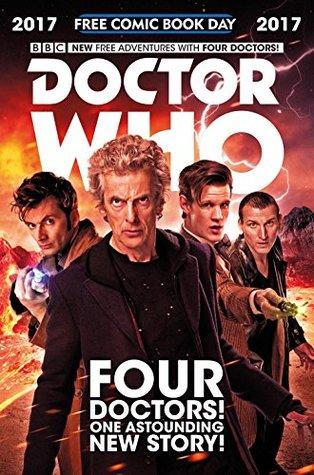 Doctor Who: Free Comic Book Day 2017 (Doctor Who: The Twelfth Doctor) by Richard Starkings, Alex Paknadel, Mariano Laclaustra, Nicolas Daniel Selma, Jimmy Betancourt, Carlos Cabrera, Brittany Peer, Pier Brito