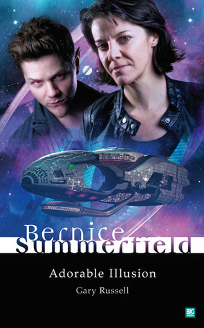 Adorable Illusion (Bernice Summerfield Novels) by Gary Russell