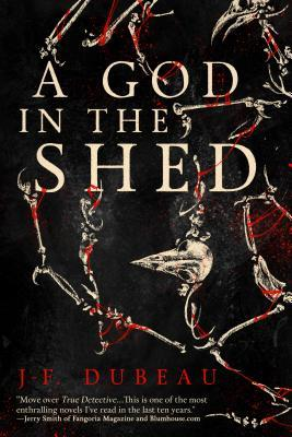 A God in the Shed by J.-F. Dubeau