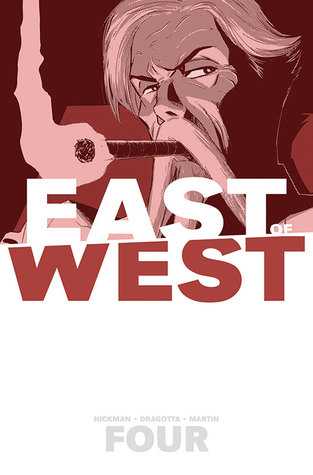 East of West, Vol. 4: Who Wants War? by Rus Wooton, Nick Dragotta, Frank Martin, Jonathan Hickman