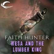 WeSa and the Lumber King by Faith Hunter, Khristine Hvam