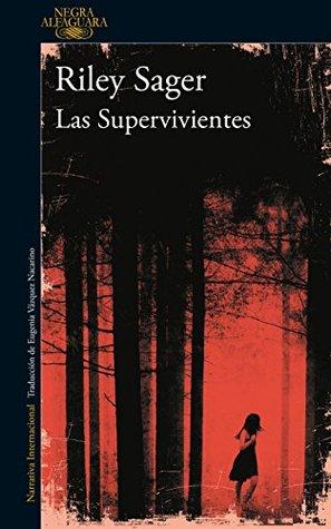 Las supervivientes by Riley Sager