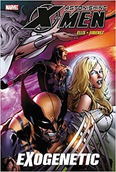 Astonishing X-Men, Vol. 6: Exogenetic by Warren Ellis, Phil Jimenez