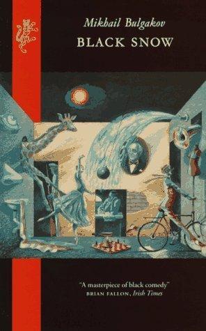 Black Snow: A Theatrical Novel by Mikhail Bulgakov, Michael Glenny
