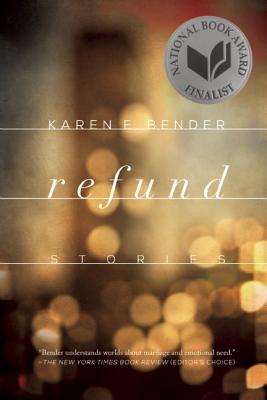 Refund: Stories by Karen E. Bender