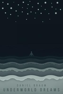 Underworld Dreams by Daniel Braum