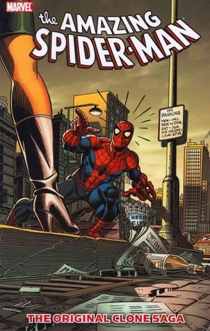 Spider-Man: The Original Clone Saga by Frank Springer, Gil Kane, Gerry Conway, Frank Miller, Jim Mooney, Mark Bagley, Ross Andru, Bill Mantlo, Sal Buscema, Archie Goodwin