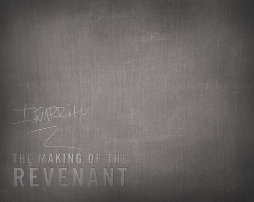 The Making of the Revenant by Gina McIntyre