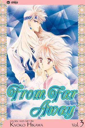 From Far Away, Vol. 3 by Kyoko Hikawa