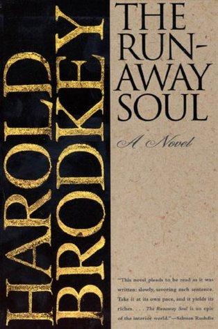 The Runaway Soul by Harold Brodkey