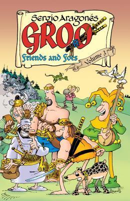 Groo: Friends and Foes Volume 3 by Mark Evanier, Michael Atiyeh, Sergio Aragonés, Tom Luth