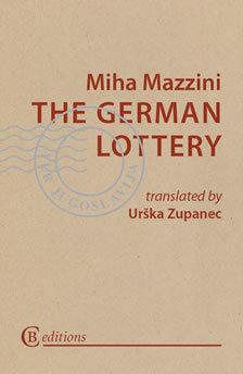 The German Lottery by Urska Zupanec, Miha Mazzini