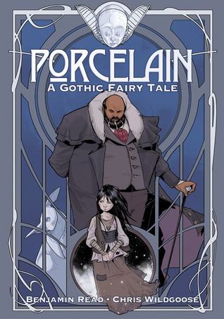 Porcelain: A Gothic Fairy Tale by Benjamin Read, Chris Wildgoose