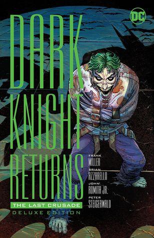 The Dark Knight Returns: The Last Crusade by Brian Azzarello, Frank Miller, John Romita Jr.