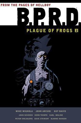 B.P.R.D.: Plague of Frogs 2 by Mike Mignola, Pete Snejbjerg, Karl Moline, Herb Trimpe, Guy Davis, John Arcudi, John Severin