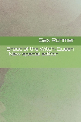 Brood of the Witch-Queen: New special edition by Sax Rohmer