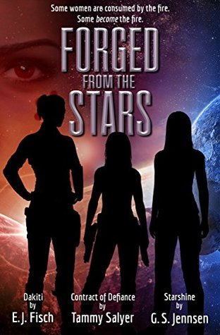 Forged From The Stars by Tammy Salyer, EJ Fisch, G.S. Jennsen