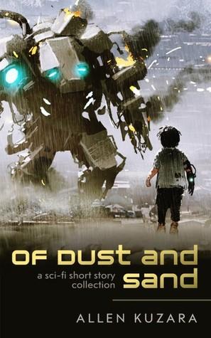 Allen Kuzara: Of dust and sand by Allen Kuzara