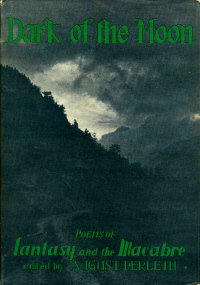 Dark of the Moon: Poems of Fantasy and the Macabre by August Derleth