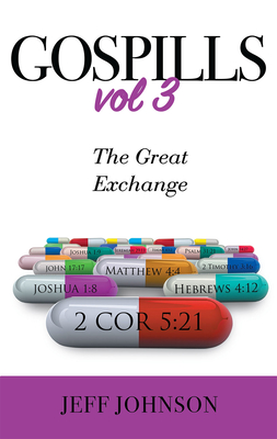 Gospills, Volume 3: The Great Exchange by Jeff Johnson