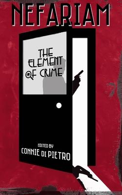 Nefariam: The Element of Crime by Pat Flewwelling, Tobin Elliott, Doug Russell