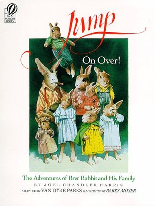 Jump on Over!: The Adventures of Brer Rabbit and His Family by Barry Moser, Joel Chandler Harris, Van Dyke Parks